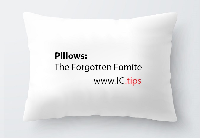 The pillow is an oft-overlooked link in a chain of cross-infection between patients