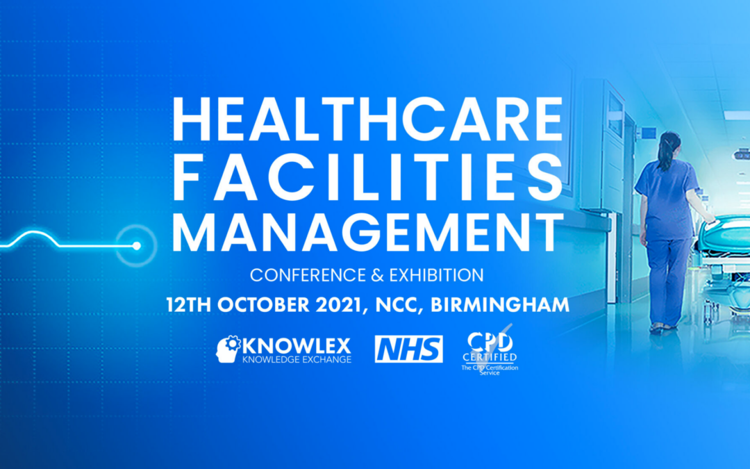Meet us at Healthcare Facilities Management Conference 2021
